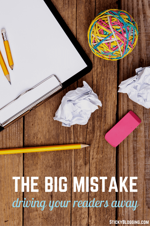 The Big-Time Blogging Mistake That Will Make Readers Forget You