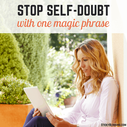 How to Overcome Self-Doubt Immediately With One Phrase
